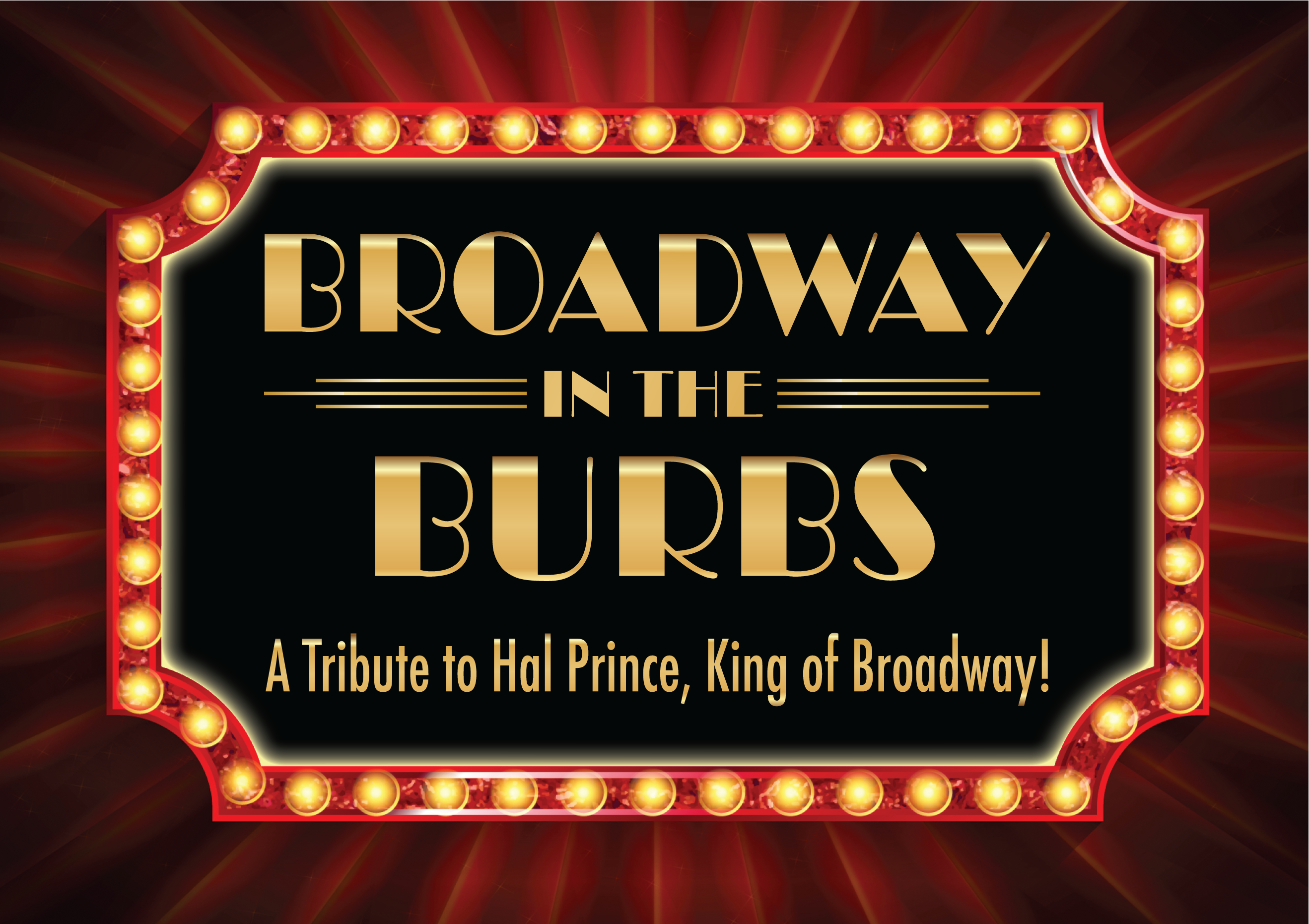 Broadway in the Burbs A Tribute to Hal Prince